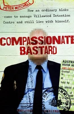 Compassionate Bastard Peter Mitchell Front Cover